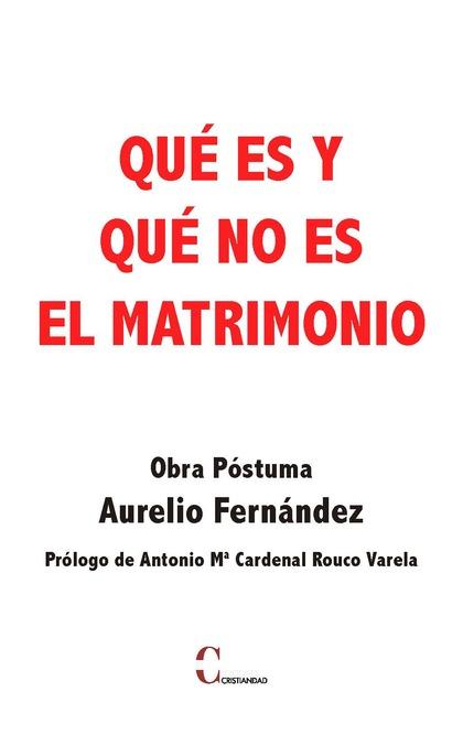 QUÉ ES Y QUE NO ES EL MATRIMONIO.