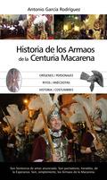LA HISTORIA DE LOS ARMAOS DE LA CENTURIA MACARENA.