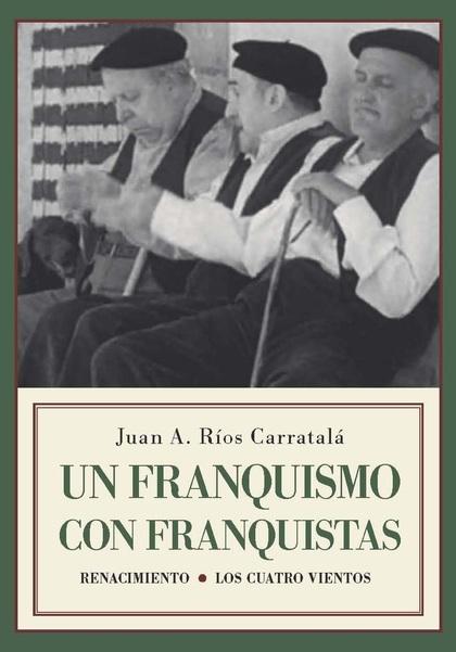 UN FRANQUISMO CON FRANQUISTAS.