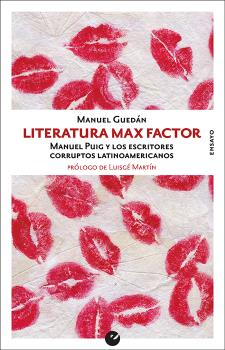 LITERATURA MAX FACTOR                                                           MANUEL PUIG Y L
