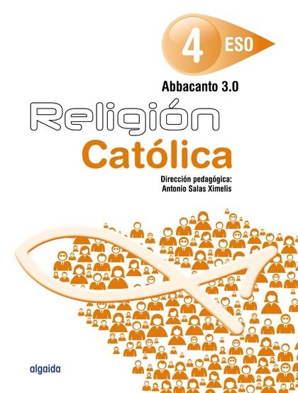 RELIGIÓN ABBACANTO 3.0, 4 ESO : LIBRO DEL ALUMNO