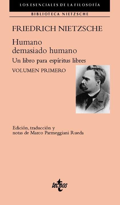 HUMANO, DEMASIADO HUMANO. UN LIBRO PARA ESPÍRITUS LIBRES. VOLUMEN PRIMERO