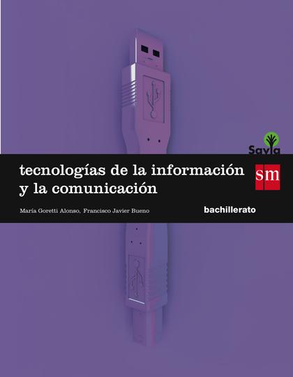 SAVIA, TECNOLOGÍAS DE LA INFORMACIÓN Y DE LA COMUNICACIÓN, 1 BACHILLERATO