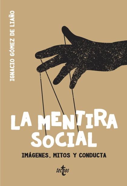 LA MENTIRA SOCIAL. IMÁGENES, MITOS Y CONDUCTA