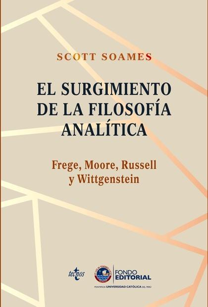 EL SURGIMIENTO DE LA FILOSOFÍA ANALÍTICA: FREGE, MOORE, RUSSELL Y WITTGENSTEIN.