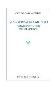 LA SORPRESA DEL MUNDO. CONVERSACIÓN CON MIGUEL MARINAS.