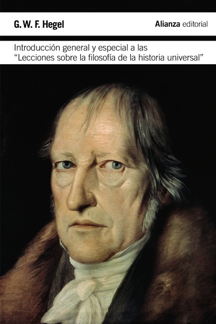 INTRODUCCIÓN GENERAL Y ESPECIAL A LAS ´LECCIONES SOBRE LA FILOSOFÍA DE LA HISTORIA UNIVERSAL´