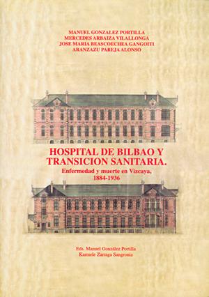 HOSPITAL DE BILBAO Y TRANSICIÓN SANITARIA : ENFERMEDAD Y MUERTE EN VIZCAYA (1884-1936)