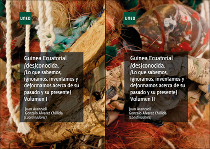 GUINEA ECUATORIAL (DES)CONOCIDA. (LO QUE SABEMOS, IGNORAMOS, INVENTAMOS Y DEFORM