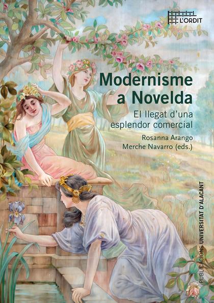 MODERNISME A NOVELDA. EL LLEGAT D´UNA ESPLENDOR COMERCIAL