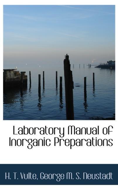 Laboratory Manual of Inorganic Preparations