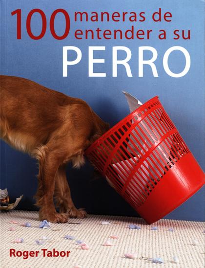 100 MANERAS DE ENTENDER A SU PERRO