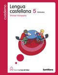 PROYECTO LA CASA DEL SABER, LENGUA CASTELLANA, 5 EDUCACIÓN PRIMARIA. 1 TRIMESTRE. CUADERNO