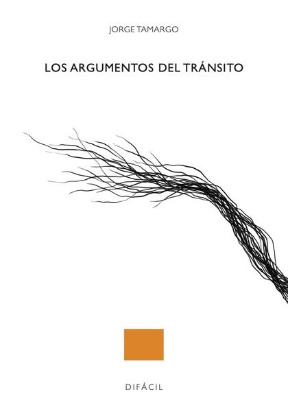 LOS ARGUMENTOS DEL TRÁNSITO