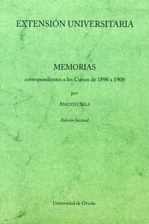 EXTENSIÓN UNIVERSITARIA : MEMORIAS CORRESPONDIENTES A LOS CURSOS DE 1898 A 1909