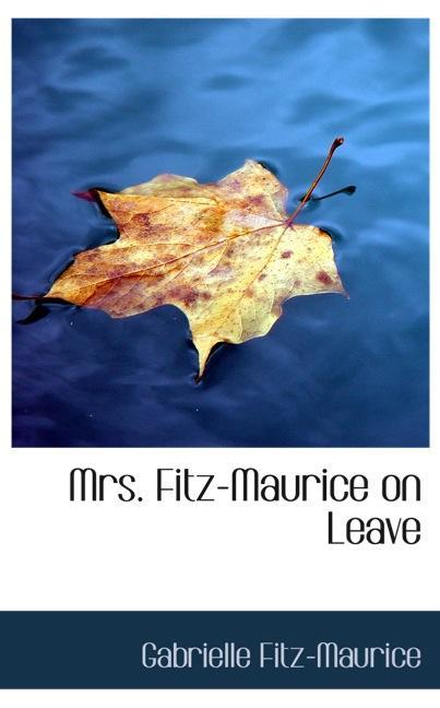 Mrs. Fitz-Maurice on Leave