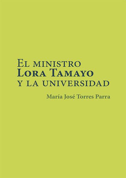 EL MINISTRO LORA TAMAYO Y LA UNIVERSIDAD.