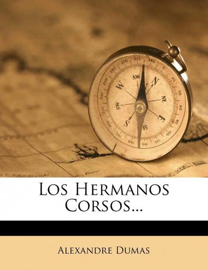 LOS HERMANOS CORSOS...