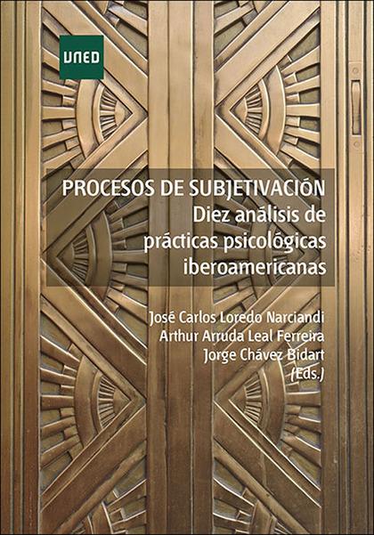 PROCESOS DE SUBJETIVACIÓN: DIEZ ANÁLISIS DE PRÁCTICAS PSICOLÓGICAS IBEROAMERICAN
