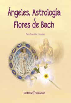 ÁNGELES, ASTROLOGÍA Y FLORES DE BACH.