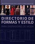 DIRECTORIO DE FORMAS Y ESTILO PARA DISEÑADORES DE MODA.DIRECTORIO DE FORMAS Y ESTILO PARA DISEÑ