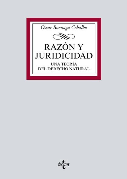 RAZÓN Y JURIDICIDAD. UNA TEORÍA DEL DERECHO NATURAL