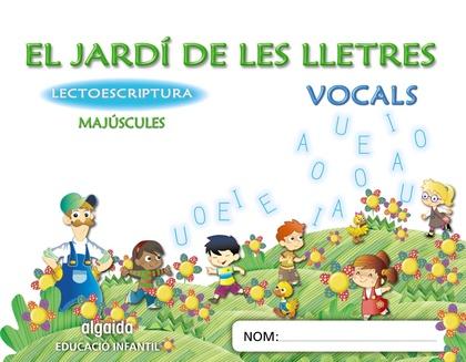 EL JARDÍ DE LES LLETRES, LECTOESCRIPTURA, VOCALS, MAJÚSCULES, EDUCACIÒ INFANTIL, 4 ANYS (VALENC