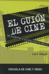 EL GUIÓN DE CINE : DE LA PREMISA A LA COPIA PARA EL DIRECTOR