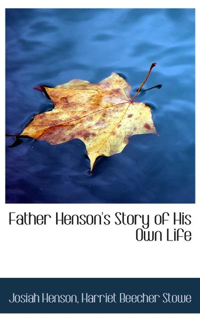 Father Henson`s Story of His Own Life