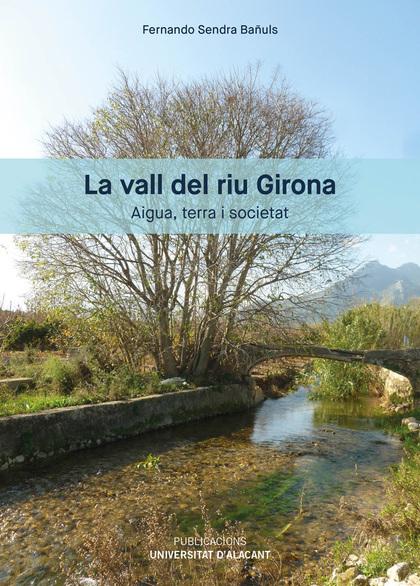 LA VALL DEL RIU GIRONA                                                          AIGUA, TERRA I