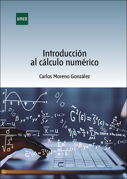 INTRODUCCIÓN AL CÁLCULO NUMÉRICO.