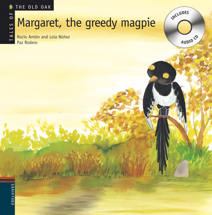 MARGARET. THE GREEDY MAGPIE
