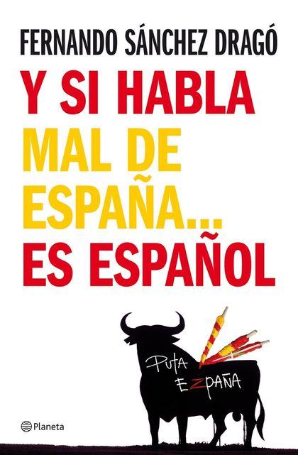 Y SI HABLA MAL DE ESPAÑA-- ES ESPAÑOL
