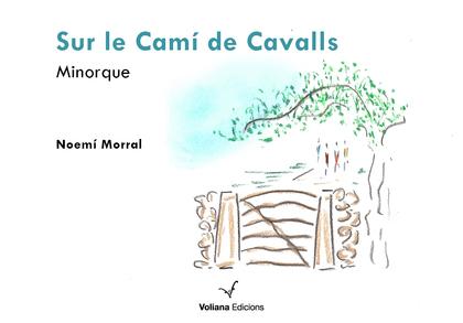 SUR LE CAMÓ DE CAVALLS.