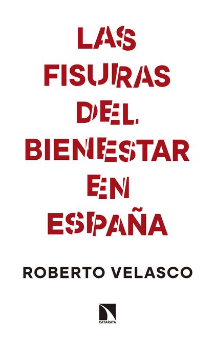 LAS FISURAS DEL BIENESTAR EN ESPAÑA.