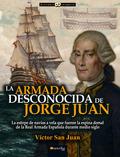 LA ARMADA DESCONOCIDA DE JORGE JUAN.