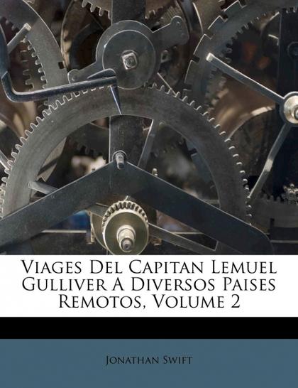 VIAGES DEL CAPITAN LEMUEL GULLIVER A DIVERSOS PAISES REMOTOS, VOLUME 2