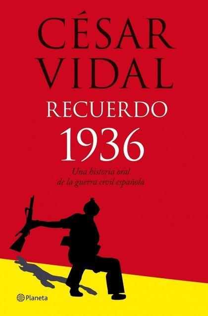 RECUERDO 1936: UNA HISTORIA ORAL DE LA GUERRA CIVIL ESPAÑOLA