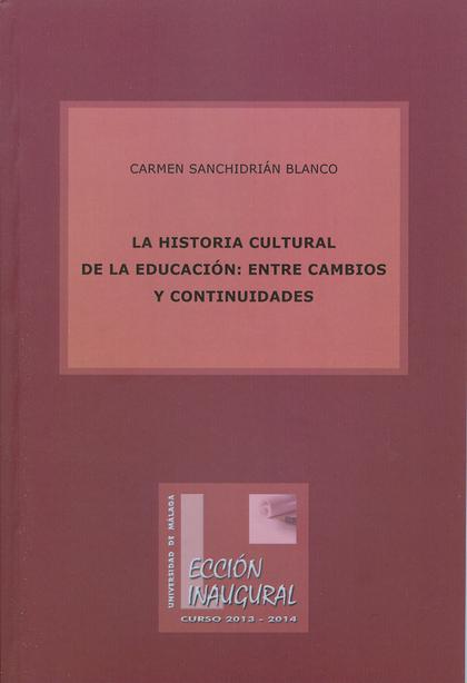 LA HISTORIA CULTURAL DE LA EDUCACIÓN : ENTRE CAMBIOS Y CONTINUIDADES