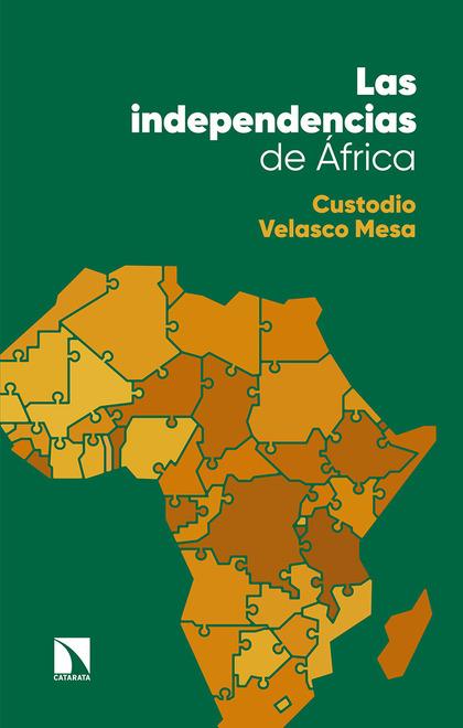 LAS INDEPENDENCIAS DE ÁFRICA. DE LAS PRIMERAS RESISTENCIAS ANTICOLONIALES A LA FORMACIÓN DE NUE