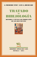 TRATADO DE BIBLIOLOGÍA : HISTORIA Y TÉCNICA DE PRODUCCIÓN DE LOS DOCUMENTOS
