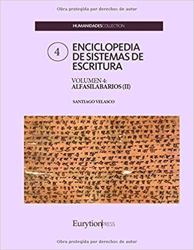 ENCICLOPEDIA DE SISTEMAS DE ESCRITURA. VOLUMEN 4: ALFASILABARIOS II.