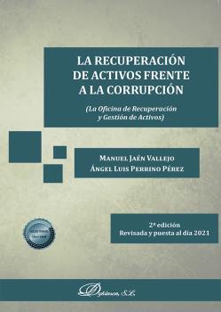 LA RECUPERACIÓN DE ACTIVOS FRENTE A LA CORRUPCIÓN. LA OFICINA DE RECUPERACIÓN Y GESTIÓN DE ACTI