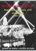 ARCADIA EN LLAMAS, 1931-1937 : REPÚBLICA Y GUERRA CIVIL EN MÁLAGA