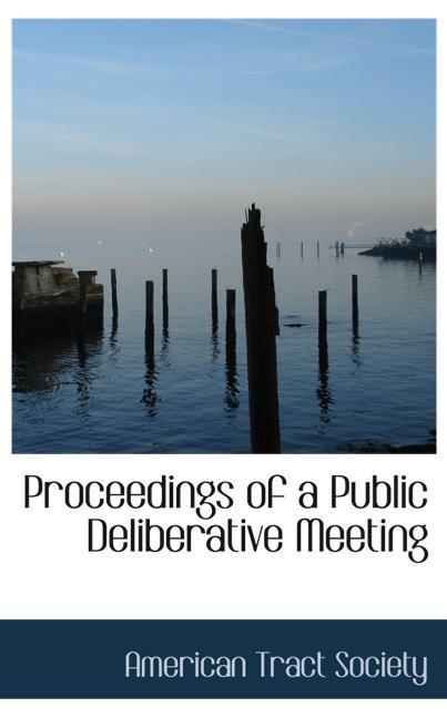 Proceedings of a Public Deliberative Meeting