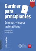 GARDNER PARA PRINCIPIANTES: ENIGMAS Y JUEGOS MATEMÁTICOS (EBOOK-FIXED).