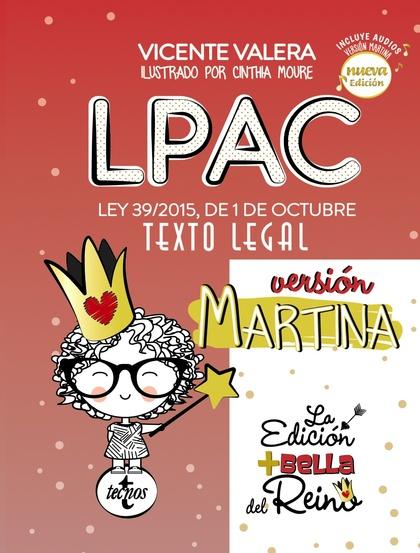 LPAC VERSIÓN MARTINA. LEY 39/2015, DE 1 DE OCTUBRE, DEL PROCEDIMIENTO ADMINISTRATIVO COMÚN DE L