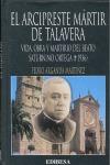 ARCIPRESTE MÁRTIR DE TALAVERA, EL. VIDA, OBRA Y MARTIRIO DEL BEATO SATURNINO ORTEGA (1936)