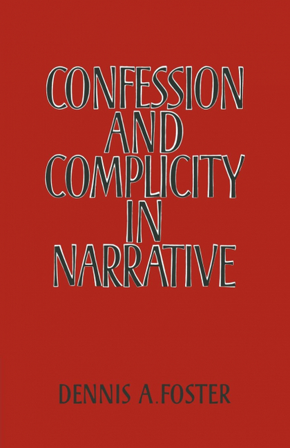 CONFESSION AND COMPLICITY IN NARRATIVE