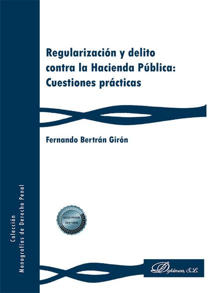 REGULARIZACIÓN Y DELITO CONTRA LA HACIENDA PÚBLICA: CUESTIONES PRÁCTICAS.
